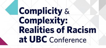 Complicity and Complexity: Realities of Racism at UBC Conference